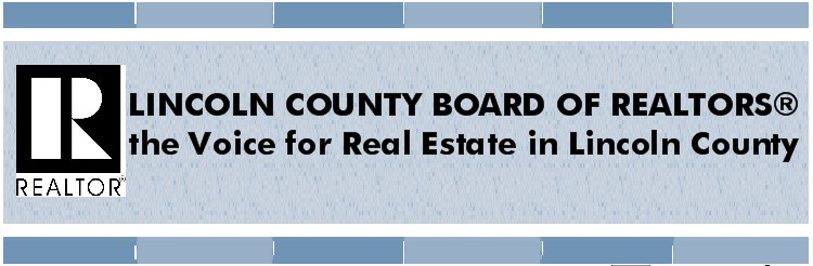 Brought to you by the Lincoln County Board of REALTORS®